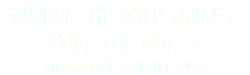 WHERE THE WILD THINGS STILL ARE VOL. 2 RELEASE DATE: MARCH 1, 2015